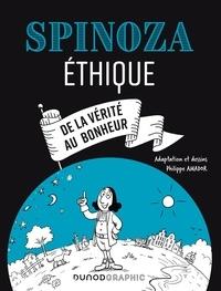 Baruch Spinoza et Philippe Amador - Spinoza - Ethique. De la vérité au bonheur.