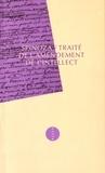 Baruch Spinoza - Traité de l'amendement de l'intellect.