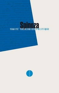 Baruch Spinoza - Traite théologico-politique.