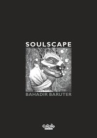 Baruter Bahadir - Soulscape.