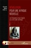 Barwendé Médard S.J. Sane - Révolution pour une Afrique nouvelle - 151 pyramides pour fonder les Etats-Unis d'Afrique-Poèmes philosophiques.
