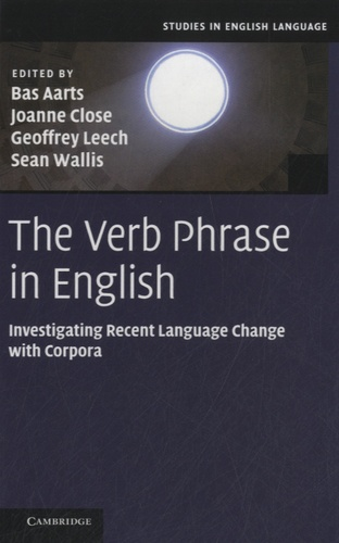 Bas Aarts - The Verb Phrase in English - Investigating Recent Language Change with Corpora.