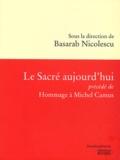 Basarab Nicolescu et  Collectif - Le sacré aujourd'hui précédé de Hommage à Michel Camus.