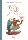 Maria Valtorta et Luc Borza - La vie de Jésus - Tome 2, La nativité. 1 CD audio MP3