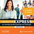 Anne-Lyse Dubois et Béatrice Tauzin - Objectif Express 2 B1>B2.1 - Le monde professionnel en français. 3 CD audio