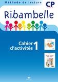 Jean-Pierre Demeulemeester et Nadine Demeulemeester - Méthode de lecture CP Ribambelle série bleue - Pack en 3 volumes : Cahier d'activités 1 + Livret d'entraînement à la lecture 1 + Mes outils pour écrire.