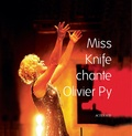 Olivier Py - Miss Knife chante Olivier Py. 1 CD audio