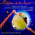 Jacques Prévert et Jacques Mayoud - L'opéra de la lune - L'Opéra des Girafes et autres contes pour enfants pas sages. 1 CD audio