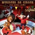 Jean-François Alexandre - Musiques de cirque pour petites oreilles. 1 CD audio