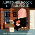 Jade Editions - Alfred Hitchcock & la musique. 1 CD audio