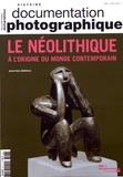Jean-Paul Demoule - La Documentation photographique N° 8117, mai-juin 20 : Le Néolithique - A l'origine du monde contemporain.