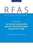 Cyprien Avenel et Nicolas Duvoux - Revue française des affaires sociales N° 2, avril-juin 202 : Le travail social entre pouvoir discrétionnaire et pouvoir d'agir.