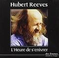 Hubert Reeves - L'Heure de s'enivrer. 2 CD audio