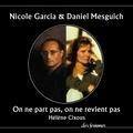 Daniel Mesguich et Hélène Cixous - On ne part pas on ne revient pas.