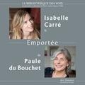 Paule du Bouchet et Isabelle Carré - Emportée.