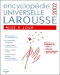 Larousse - Encyclopédie Universelle Larousse, Mise à jour, Edition 2002. - CD-ROM.