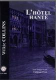 Wilkie Collins - L'hôtel hanté. 1 CD audio MP3