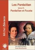 Michel Zévaco et Sonia Verschueren - Les Pardaillan Tome 5 : Pardaillan et Fausta. 1 CD audio MP3