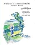 Joëlle Tiano-Moussafir - L'escapade de mademoiselle Estefa. 1 CD audio