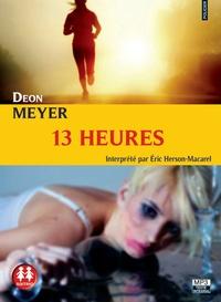 Deon Meyer - 13 heures. 2 CD audio MP3