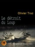 Olivier Truc - Le détroit du loup. 2 CD audio MP3