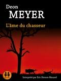Deon Meyer - L'âme du chasseur. 1 CD audio MP3
