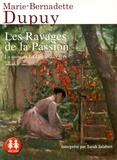 Marie-Bernadette Dupuy - Les ravages de la passion. 2 CD audio MP3