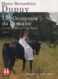 Marie-Bernadette Dupuy - Les occupants du domaine - La suite des Ravages de la passion. 2 CD audio MP3