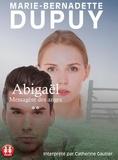 Marie-Bernadette Dupuy - Abigaël, messagère des anges Tome 2 : . 2 CD audio MP3