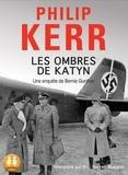 Philip Kerr - Une aventure de Bernie Gunther  : Les ombres de Katyn. 2 CD audio MP3