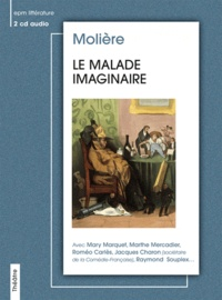 Molière - Le malade imaginaire. 1 CD audio