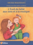 Nicole Malenfant - L'Eveil du bébé aux sons et à la musique. 1 CD audio