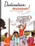 Anne Chaussebourg et Dominique Le Guern - Destination : musique ! - Formation musicale / solfège Volume 1.
