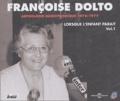 Françoise Dolto - Françoise Dolto Anthologie radiophonique 1976-1977 - Tome 1, Lorsque l'enfant paraît Coffret en 3 CD audio.