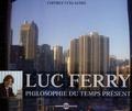 Luc Ferry - Luc Ferry, philosophie du temps présent - Coffret 3 CD Audio.
