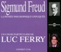 Luc Ferry - Sigmund Freud - La pensée philosophique expliquée. 3 CD audio