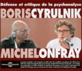 Boris Cyrulnik et Michel Onfray - Défense et critique de la psychanalyse. 2 CD audio