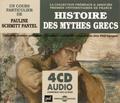 Pauline Schmitt Pantel - Histoire des mythes grecs. 4 CD audio