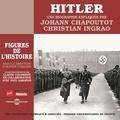 Johann Chapoutot et Christian Ingrao - Hitler. Une biographie expliquée - Figures de l'Histoire sous la direction d'Olivier Coguard.