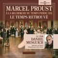 Marcel Proust et Daniel Mesguich - À la recherche du temps perdu, vol. 6 : Le temps retrouvé.