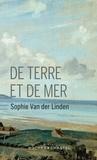 De terre et de mer | Van Der Linden, Sophie