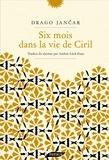 Six mois dans la vie de Ciril | Jancar, Drago