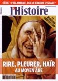 Patrick Boucheron et Damien Boquet - L'Histoire N° 409, mars 2015 : Le rire et les larmes - Les émotions au Moyen Age.