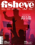Eric Karsenty - Fisheye N° 22, janvier-févri : Jeux de pouvoir - Photographes & politiques.