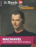 Le Monde - Le Monde Hors-série N° 5, oct : Machiavel - Une pensée politique actuelle.