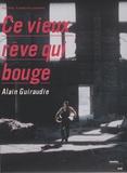 Alain Guiraudie - Ce vieux rêve qui bouge - DVD vidéo.