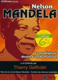 Thierry Geffrotin - Nelson Mandela - Le prodigieux destin d'un humaniste.