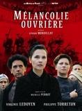 Gérard Mordillat - Mélancolie ouvrière. 1 DVD + 1 CD audio