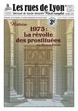 Nicolas Feyeux - Les rues de Lyon N° 82, octobre 2021 : 1975 - La révolte des prostituées.