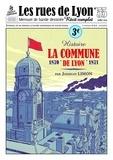 Josselin Limon - Les rues de Lyon N° 55 : La commune de Lyon - 1870-1871.